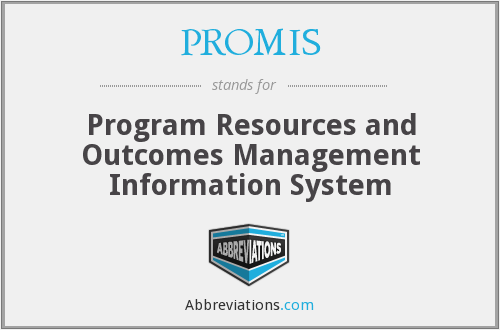 PROMIS - Program Resources and Outcomes Management Information System