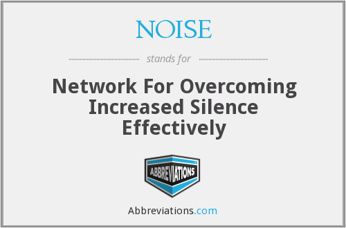 NOISE - Network For Overcoming Increased Silence Effectively