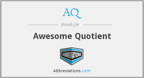 AQ - Awesome Quotient