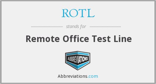 ROTL - Remote Office Test Line