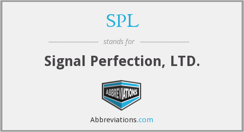 SPL - Signal Perfection, LTD.