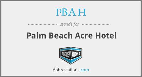 PBAH - Palm Beach Acre Hotel