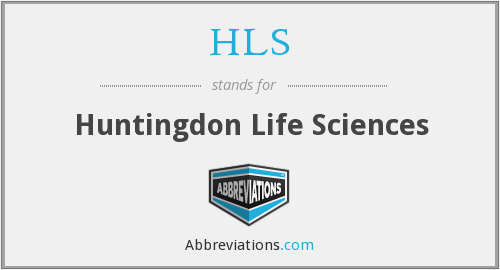 HLS - Huntingdon Life Sciences