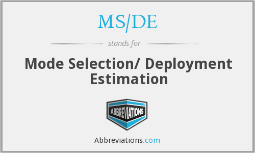 MS/DE - Mode Selection/ Deployment Estimation