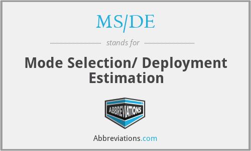 MS/DE - Mode Selection/ Deployment Estimation