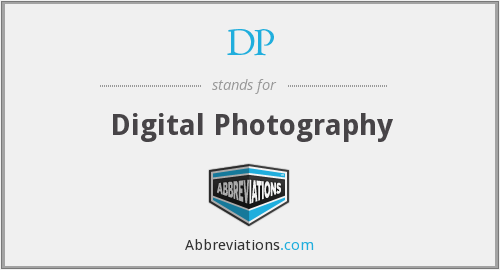 DP - Digital Photography