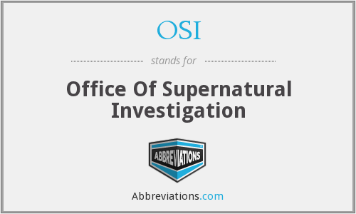 OSI - Office Of Supernatural Investigation