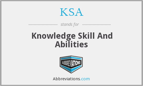KSA - Knowledge Skill And Abilities