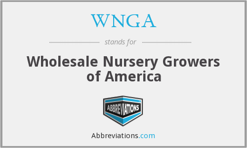 WNGA - Wholesale Nursery Growers of America
