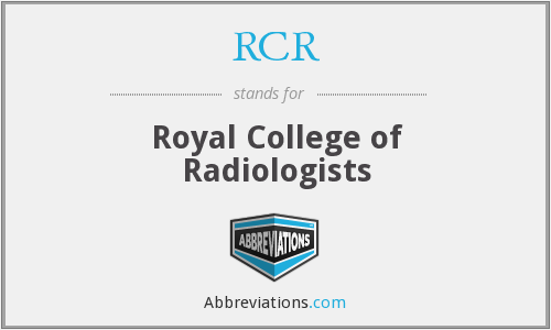 RCR - Royal College of Radiologists