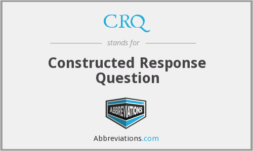 CRQ - Constructed Response Question