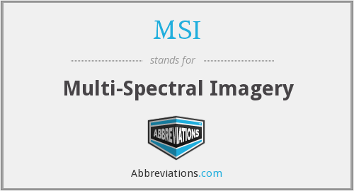 MSI - Multi- Spectral Imagery