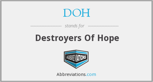 DOH - Destroyers Of Hope
