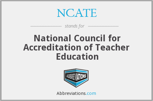 What does NCATE stand for?