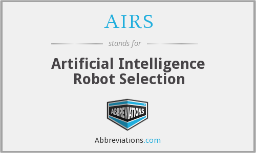 AIRS - Artificial Intelligence Robot Selection