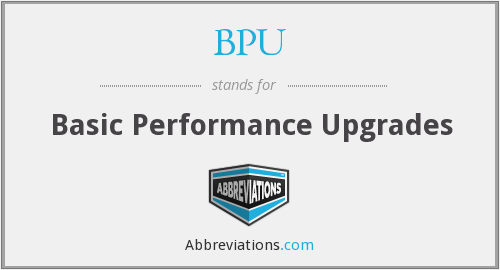 BPU - Basic Performance Upgrades