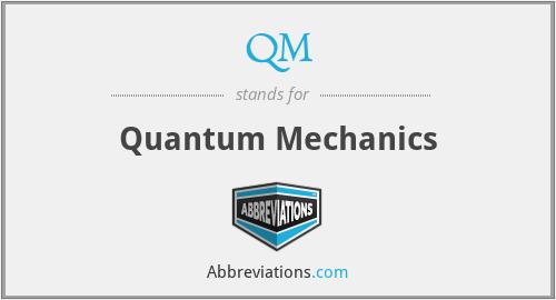 QM - Quantum Mechanics