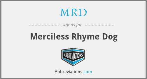 MRD - Merciless Rhyme Dog