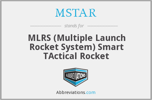 MSTAR - MLRS (Multiple Launch Rocket System) Smart TActical Rocket