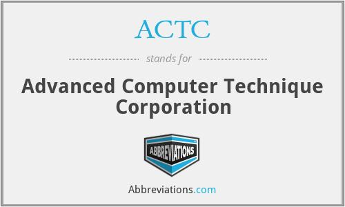 ACTC - Advanced Computer Technique Corporation