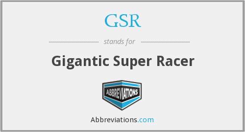 GSR - Gigantic Super Racer