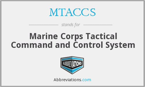 What does MTACCS stand for?