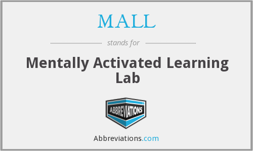 MALL - Mentally Activated Learning Lab