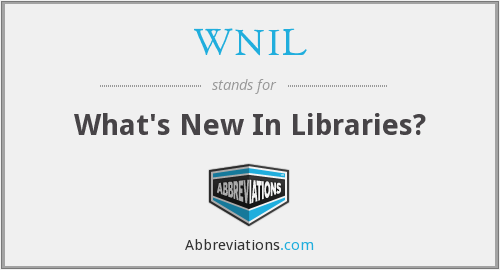 WNIL - What's New In Libraries?