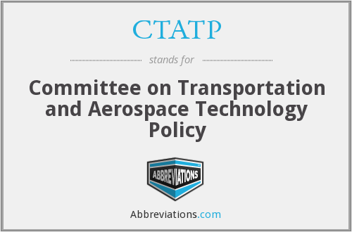 CTATP - Committee on Transportation and Aerospace Technology Policy