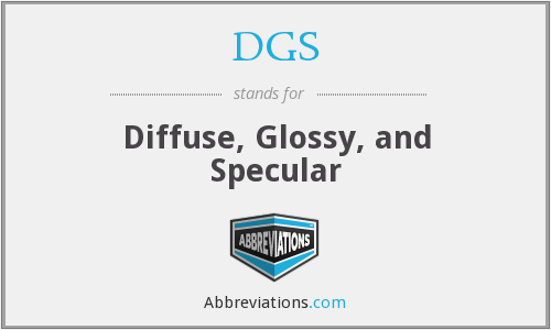 DGS - Diffuse, Glossy, and Specular