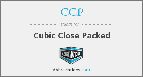 CCP - Cubic Close Packed
