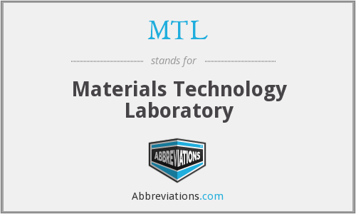 MTL - Materials Technology Laboratory