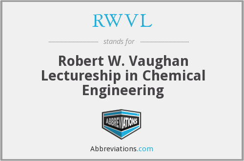 RWVL - Robert W. Vaughan Lectureship in Chemical Engineering