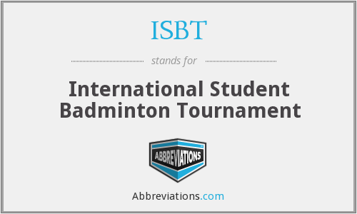 ISBT - International Student Badminton Tournament