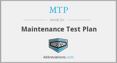 MTP - Maintenance Test Plan