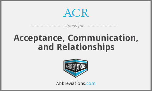 ACR - Acceptance, Communication, and Relationships