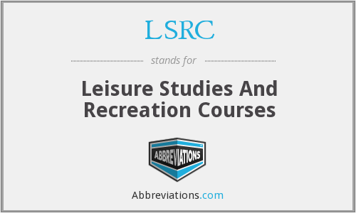LSRC - Leisure Studies And Recreation Courses