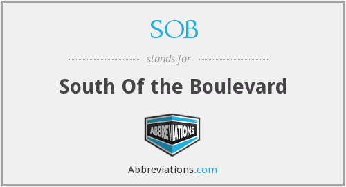 SOB - South Of the Boulevard