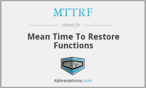 What does MTTRF stand for?