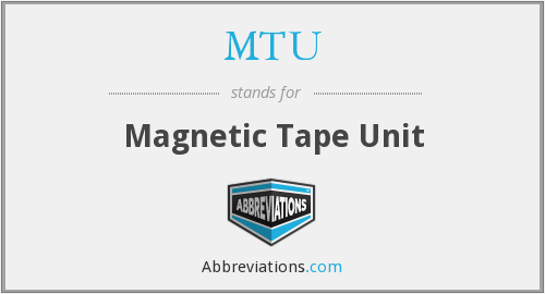 MTU - Magnetic Tape Unit