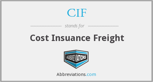 CIF - Cost Insuance Freight