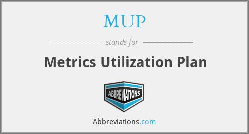 MUP - Metrics Utilization Plan