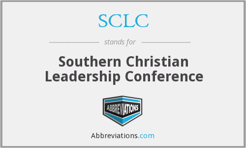 SCLC - Southern Christian Leadership Conference