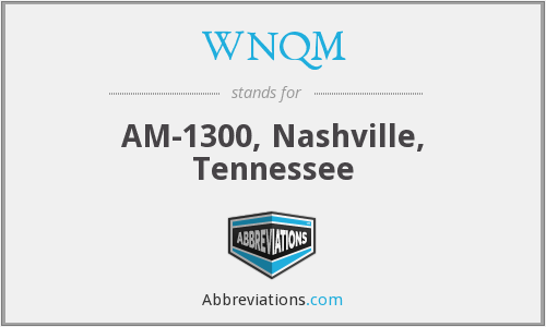 WNQM - AM-1300, Nashville, Tennessee