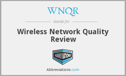 WNQR - Wireless Network Quality Review