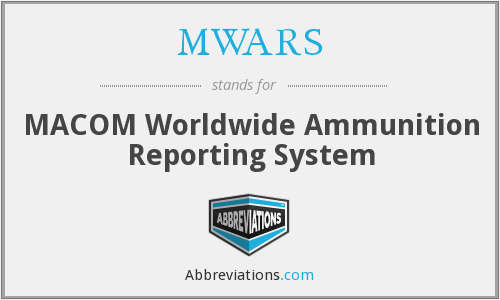 MWARS - MACOM Worldwide Ammunition Reporting System