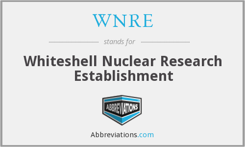 WNRE - Whiteshell Nuclear Research Establishment