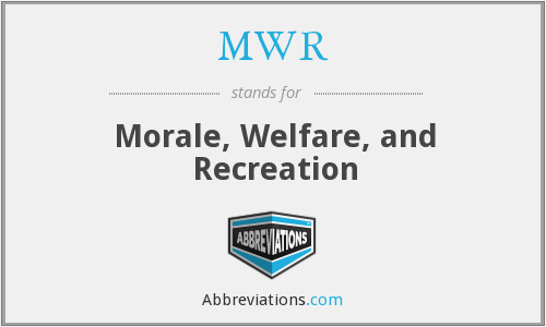 MWR - Morale, Welfare, and Recreation