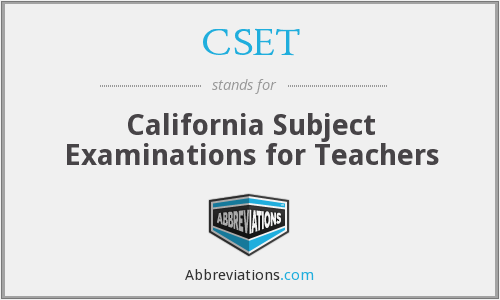 CSET - California Subject Examinations for Teachers