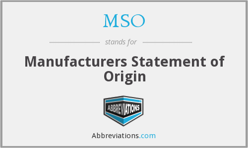 MSO - Manufacturers Statement of Origin